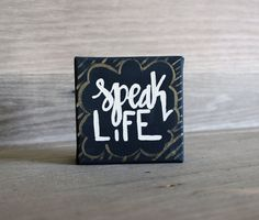 Speak Life Mini Art Canvas, Inspirational, 4x4 inch, Mini Painting, Gift Inspirational Quote