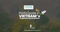 Startup Competition- Participate in one of the largest startup competitions in Asia Support Center, Cash Prize, Young Entrepreneurs, Non Stop, Grow Together, Ho Chi Minh City, Start Up Business, Getting To Know, Investors