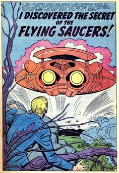 """""""I Discovered the Secret of the Flying Saucers!"""" by Jack Kirby (Strange Worlds # 1, December 1958)"""