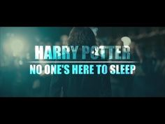 Harry Potter || No One's Here To Sleep - YouTube