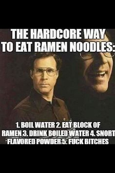 Hardcore way to eat ramen noodles. lol