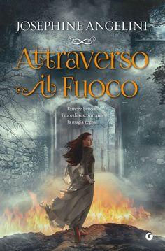 """""""Attraverso il fuoco"""" Josephine Angelini (Giunti)"""