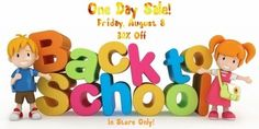 Back to School Sale!  Friday, August 8.  Get 30% off your purchases.  In store purchases only.