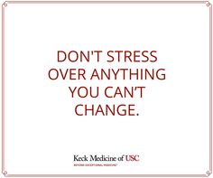 Tip: Worrying can cause complications with your health. Focus on the positive.