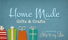 Home Made gifts and crafts