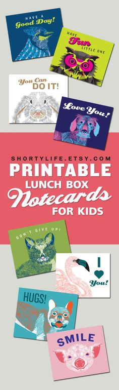 Printable lunchbox note cards for kids. A fast, easy way to let your kids know you are thinking of them during the school day.