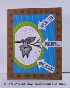 """I added """"KIm B -Hang In There with Gerda Steiner """" to an #inlinkz linkup!http://thisthatandthewholekaboodle.com/hang-in-there-with-gerda-steiner-clear-stamps-and-sharehandmandkindness/"""