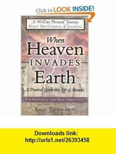 When Heaven Invades Earth Devotional  Journal (9780768422979) Bill Johnson , ISBN-10: 0768422973  , ISBN-13: 978-0768422979 ,  , tutorials , pdf , ebook , torrent , downloads , rapidshare , filesonic , hotfile , megaupload , fileserve