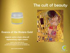 Essence of the Riviera Gold http://shop.arcadia.bio/index.php/essence-of-the-riviera-gold-organic-extra-virgin-olive-oil-replenishing-night-cream.html