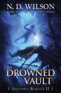 The+Drowned+Vault,+Ashtown+Burials+book+2,+by+N.D.+Wilson.jpg (315×475)