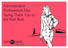 Administrative Professionals Day: Saying Thank You to the Real Boss.