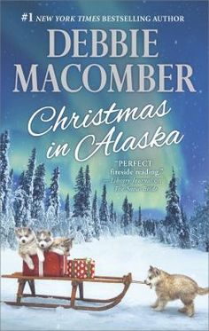 Christmas in Alaska by Debbie Macomber. Click on the image to place a hold on this item in the Logan Library catalog.