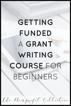 Community Foundations : Getting Funded--The Grant Writing Process. Grant Writing Course for Beginners. Grant Proposal Writing, Grant Writing, Writing A Book, Writing Tips, Business Grants, Business Planning, Fund Accounting, Donation Request, Foundation Grants