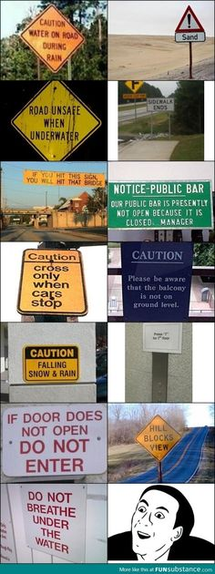 You don't say!  -- Is it just me or have people become so stupid they need obvious signs???