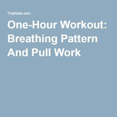 One-Hour Workout: Breathing Pattern And Pull Work