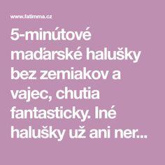 5-minútové maďarské halušky bez zemiakov a vajec, chutia fantasticky. Iné halušky už ani nerobím! | - Part 2