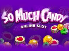 Try sweet So Much Candy slot by Microgaming! It's free :) http://777spinslot.com/so-much-candy-slot/