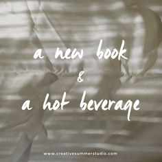 A new book and a hot beverage is always a perfect combination.  book quote, coffee, tea, hot beverage, motivational quote, inspirational quote, calligraphy quote, fonts, types, typography