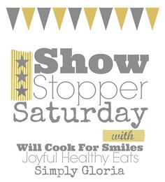 We're stilling partying! Show Stopper Saturday, link up your posts starting on Saturday @ 8am EST! | @JoyfulHealthyEats.com @Gloria Vaughn.com @WillcookforSmiles.com