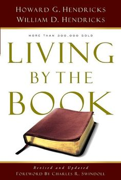 living by the book - the best handbook I know of on how to study the Bible for yourself.