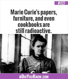 eDidYouKnow.com ►  Marie Curie's papers, furniture, and even cookbooks are still radioactive. Crazy Facts, Wtf Fun Facts, Marie Curie, Interesting Information, Amazing Facts, Trivia, Did You Know, Middle School, Famous People