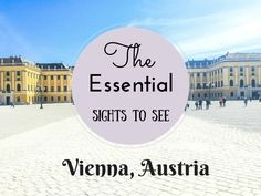 Essential Sights to See in Vienna, Austria: The MUST-SEE sights when visiting Vienna. You can see them all in one day, but you may exhaust yourself :D