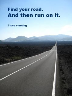 find your road and then run it :)
