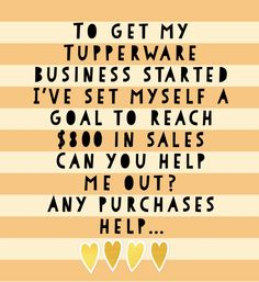 Reach Me, Can You Help Me, My Goals, Starting A Business, Tupperware, How To Get, Canning, Tub, Home Canning