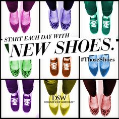 The best way to start the day? With new shoes of course! #DSW #ThoseShoes