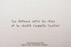 """""""La distance entre les rêves et la réalité s'appelle l'action"""" #citation #proverbe"""