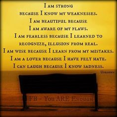 I am strong because i know my weaknesses blessing quote - Collection Of Inspiring Quotes, Sayings, Images Great Quotes, Quotes To Live By, Me Quotes, Famous Quotes, I Am Strong Quotes, Stark Sein, Words Can Hurt, Inspirational Words Of Wisdom, Blessed Quotes