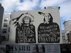 """I loved America before it was called America."" ""Does American exceptionalism include honoring the treaties?"" Artist: Steven Paul Judd"