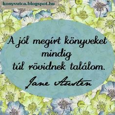 Lehet az 500 oldal is. Favorite Quotes, Best Quotes, Life Quotes, Jane Austen, Books To Read, My Books, Forever Book, Motivational Quotes, Inspirational Quotes