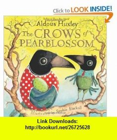 The Crows of Pearblossom (9780810997301) Aldous Huxley, Sophie Blackall , ISBN-10: 0810997304  , ISBN-13: 978-0810997301 ,  , tutorials , pdf , ebook , torrent , downloads , rapidshare , filesonic , hotfile , megaupload , fileserve