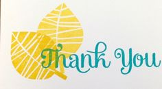 This leaf came from MDS and was carved by Melody Hyde. The thank you sentiment is from the Four You stamp set.