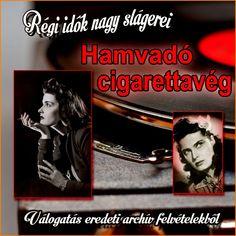 Hamvadó cigarettavég: Válogatás eredeti archív felvételekből  - Régi magyar slágerek, archív felvételek - Dalnok Kiadó - 30%-os kedvezmény! Kuponkód: 7777