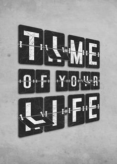 """""""Time of your life"""" metal posters by Dianne Delahunty #textart"""