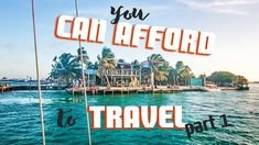 YOU CAN AFFORD to TRAVEL: Budgets & Making Money https://www.youtube.com/watch?v=jELC1Lb708A