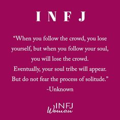 Better life Tips College Students - - - - Better life Quotes Business - Live A Better life Infj Mbti, Enfj, Empath Traits, Infj Personality, Myers Briggs Personality Types, Infj Type, Your Soul, Do Not Fear, Inspirational Quotes
