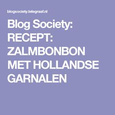 Blog Society: RECEPT: ZALMBONBON MET HOLLANDSE GARNALEN