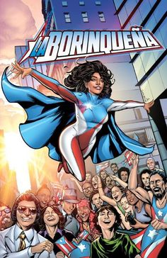 La Borinqueña, a Puerto Rican superhero created by Puerto Rican collaborators…