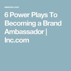 6 Power Plays To Becoming a Brand Ambassador | Inc.com
