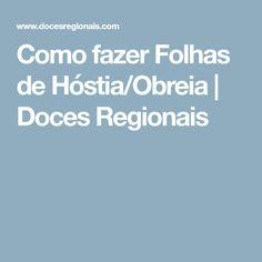 Como fazer Folhas de Hóstia/Obreia | Doces Regionais