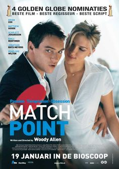 Matchpoint. Woody Allen's mystery/thriller-don't know many people that have seen it but it is REALLY good!
