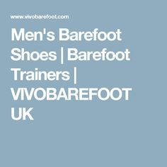 Men's Barefoot Shoes | Barefoot Trainers | VIVOBAREFOOT UK