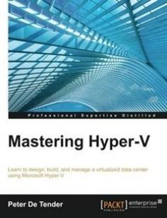 Mastering Hyper-V: Learn to design build and manage a virtualized data center using Microsoft Hyper-V free download by Peter De Tender ISBN: 9781782176077 with BooksBob. Fast and free eBooks download.  The post Mastering Hyper-V: Learn to design build and manage a virtualized data center using Microsoft Hyper-V Free Download appeared first on Booksbob.com.