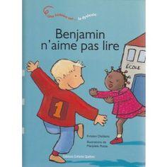 BENJAMIN N'AIME PAS LIRE, Une histoire sur… la #dyslexie. Benjamin est un enfant plein d'imagination, qui invente des jeux et des histoires pour sa petite sœur. Mais, à l'école, il a de la difficulté.