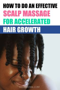 Natural hair growth with a scalp massage is technique you need to incorporate in your hair care routine now. #naturalhair #scalpmassage