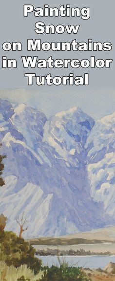 Learn to paint snow on the mountains with this watercolor painting class
