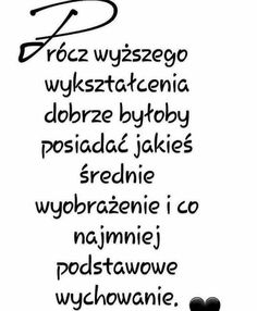 Oł je ... Motto, Weekend Humor, Something To Remember, Magic Words, My Guy, Man Humor, The Words, Life Lessons, Positive Quotes